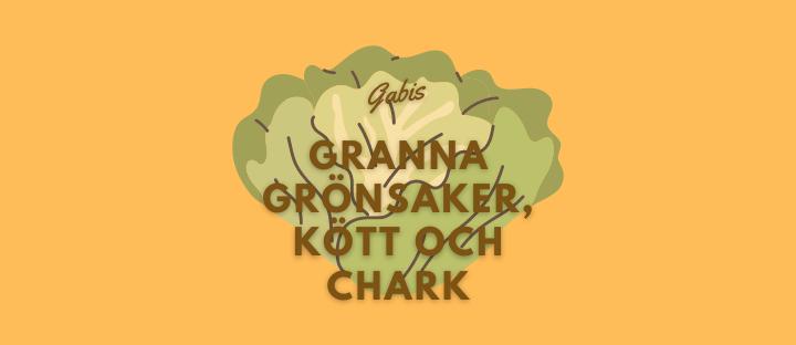 Utflykt: Gabis Granna Grönsaker, Kött och Chark