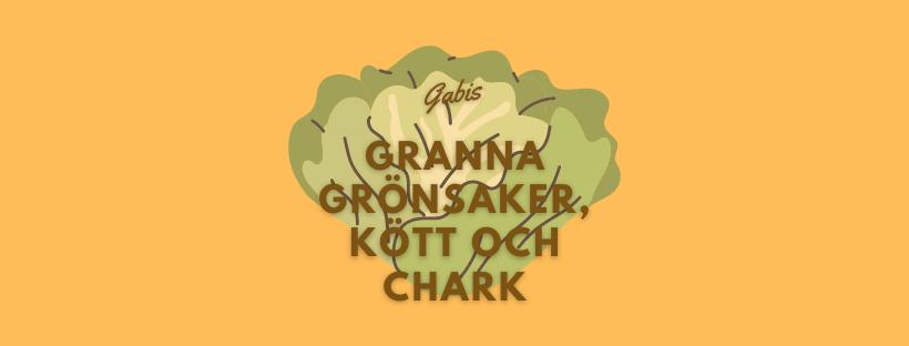 Gabis Granna Grönsaker, kött och chark
